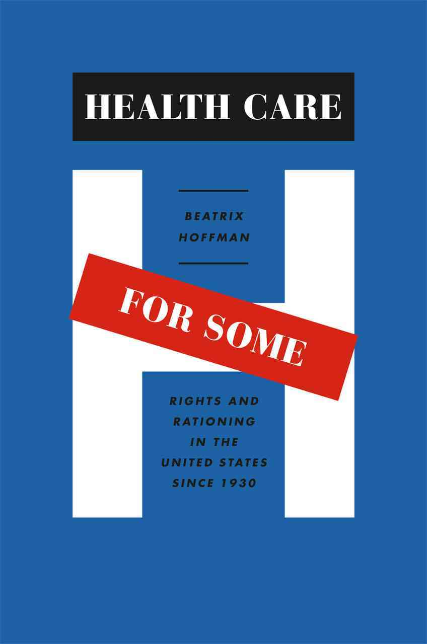 Health Care for Some By Hoffman, Beatrix